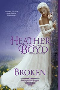 Broken (The Distinguished Rogues Book 2) - Published on May, 2011