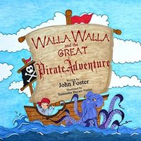 Children's eBook: Walla Walla and the Great Pirate Adventure (Adventures of Walla Walla Book 1)