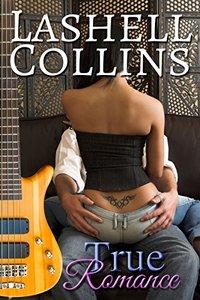 True Romance (True Romance Rocker Series Book 1) - Published on Jan, 2017