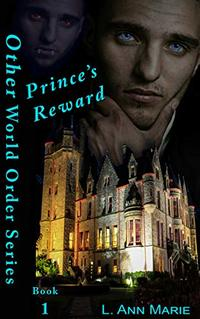 Prince's Reward: Book One (The Other World Order 1)