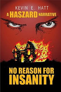 No Reason for Insanity: A Haszard Narrative