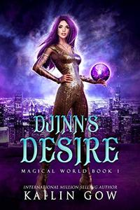 Djinn's Desire:  A RH YA/NA Fantasy Romance (Magical World Book 1) - Published on Dec, 2019