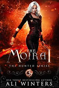 The Moirai (The Hunted Series Book 3)