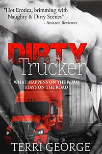 Dirty Trucker: Ménage, Spanking, Anal, Oral.