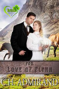 FOR LOVE OF FLYNN (Irish Western Series Book 5) - Published on Sep, 2013