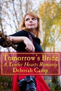 Tomorrow's Bride (A Tender Hearts Romance)