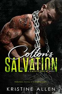 Colton's Salvation: A Demented Sons MC Novel - Published on May, 2017