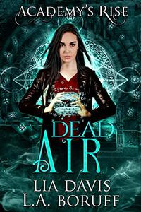 Dead Air: A Collective World Novel (Academy's Rise Trilogy Book 3) - Published on Oct, 2019