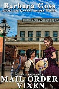 Mail Order Vixen: Book 2 Kansas Brides