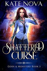 Shattered Curse: A Reverse Harem Paranormal Romance (Gods & Monsters Book 3)