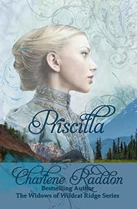 Priscilla (The Widows of Wildcat Ridge Series Book 1)