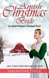 Amish Christmas Bride: An Amish Romance Christmas Novel (Amish Christmas Books Book 2)