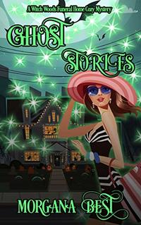 Ghost Stories: Funny Cozy Mystery (Witch Woods Funeral Home Book 4) - Published on Dec, 2016