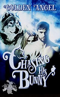 Chasing His Bunny (Big Bad Bunnies Book 1) - Published on Apr, 2016