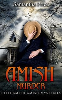 Amish Murder (Ettie Smith Amish Mysteries Book 2)