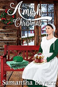 A Simple Amish Christmas (An Amish Christmas Romance Book 5)