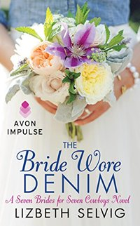 The Bride Wore Denim: A Seven Brides for Seven Cowboys Novel