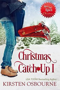 Christmas Catch-Up I (Rivers End Ranch Book 36) - Published on Dec, 2017
