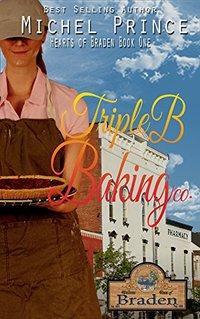 Triple B. Baking Co.: A Hearts of Braden Book (The Hearts of Braden 1)