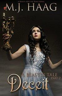 Deceit: A Beauty and the Beast Novel (A Beastly Tale Book 2)
