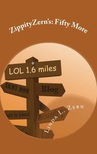 ZippityZern's: Fifty More: Essay, Posts, Stories and Tattles