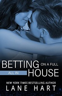 All In: Betting on a Full House (Gambling With Love Book 2) - Published on Dec, 2014