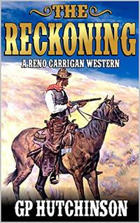 The Reckoning: A Reno Carrigan Western Novella: A Western Adventure From The Author of