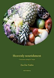 Heavenly Nourishment: Conscious eating in 7 steps