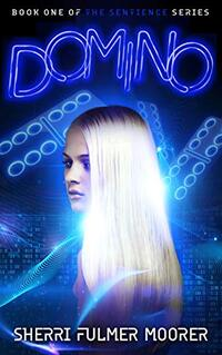 Domino, Book One of The Sentience Series