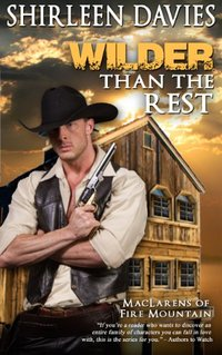 Wilder Than The Rest (MacLarens of Fire Mountain Book 6) - Published on May, 2014