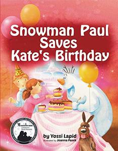 Snowman Paul Save Kate's Birthday (bedtime story, children's picture book, preschool, kids, kindergarten, ages 3 5) - Published on Nov, 2016
