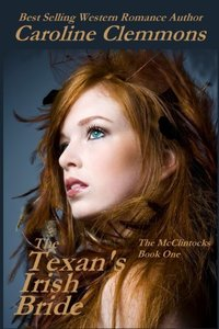 The Texan's Irish Bride (The McClintocks Book 1)