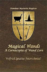 Magical Wands: A Conucopia of Wand Lore