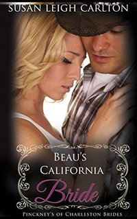 Beau's California Bride: A Clean Sweet Historical Western Romance (The Pinckney Brands and Brides Book 2)
