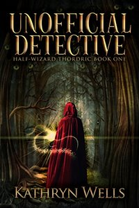 Unofficial Detective: The Mage Apprentice (Half-Wizard Thordric Book 1)