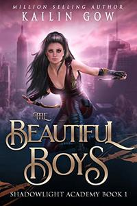 The Beautiful Boys: A High School NA Reverse Harem Paranormal Bully Romance (Shadowlight Academy Book 1) - Published on Jul, 2019