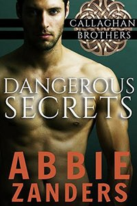 Dangerous Secrets: Callaghan Brothers, Book 1