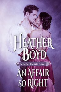 An Affair so Right (Rebel Hearts Book 4) - Published on Feb, 2018