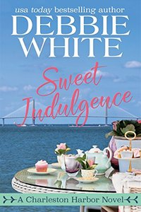 Sweet Indulgence: A Charleston Harbor Novel