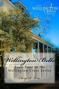 Wellington Belle (Wellington Cross Series Book 4) - Published on Oct, 2016