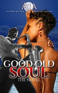 Good Old Soul (Love & Passion Series Book 3) - Published on Mar, 2018