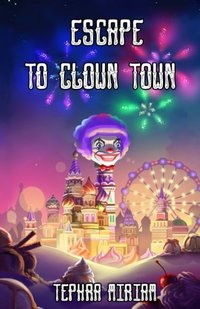 Escape to Clown Town - Published on Jan, 2018