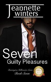 Seven Guilty Pleasures (Barrington Billionaires Book 7)