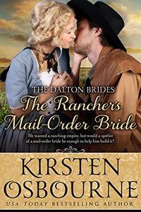 The Rancher's Mail Order Bride (Dalton Brides Book 1) - Published on Dec, 2014