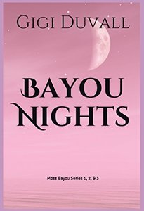 Bayou Nights: Moss Bayou Series 1, 2, & 3
