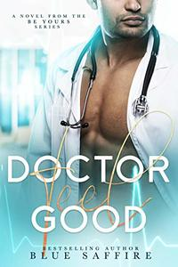 Doctor Feel Good: A Novel From the Be Yours Series
