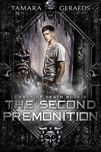 The Second Premonition: (Cards of Death book 2) - Published on Jun, 2019