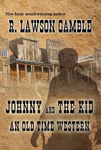 Johnny And The Kid: An Old Time Western