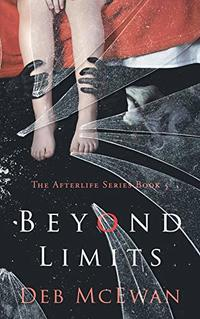 Beyond Limits: The Afterlife Series Book 5: (A Supernatural Thriller) - Published on Jul, 2020