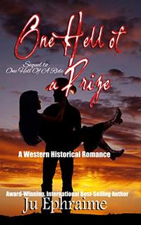 One Hell Of A Prize: A Western Historical Romance (One Hell Of A.... Book 2)